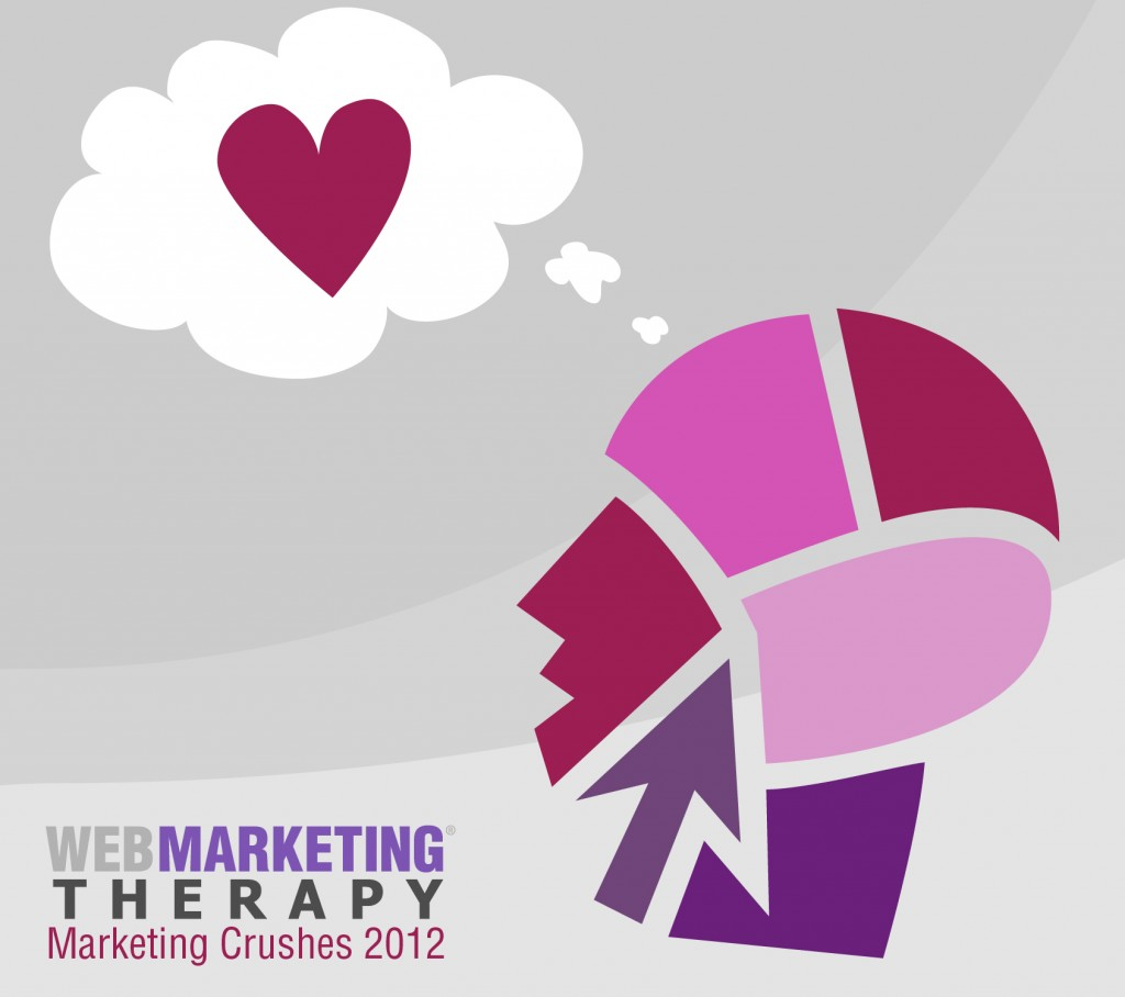 Web Marketing Therapy Marketing Crushes 2012